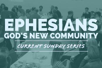 Ephesians: God's New Community – Current Sunday Series Bethany Church  - Belfast Northern Ireland