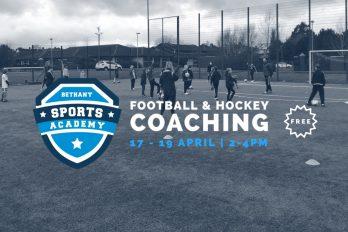 Bethany Sports Academy | Wed 17th – Fri 19th April 2019 Bethany Church  - Belfast Northern Ireland
